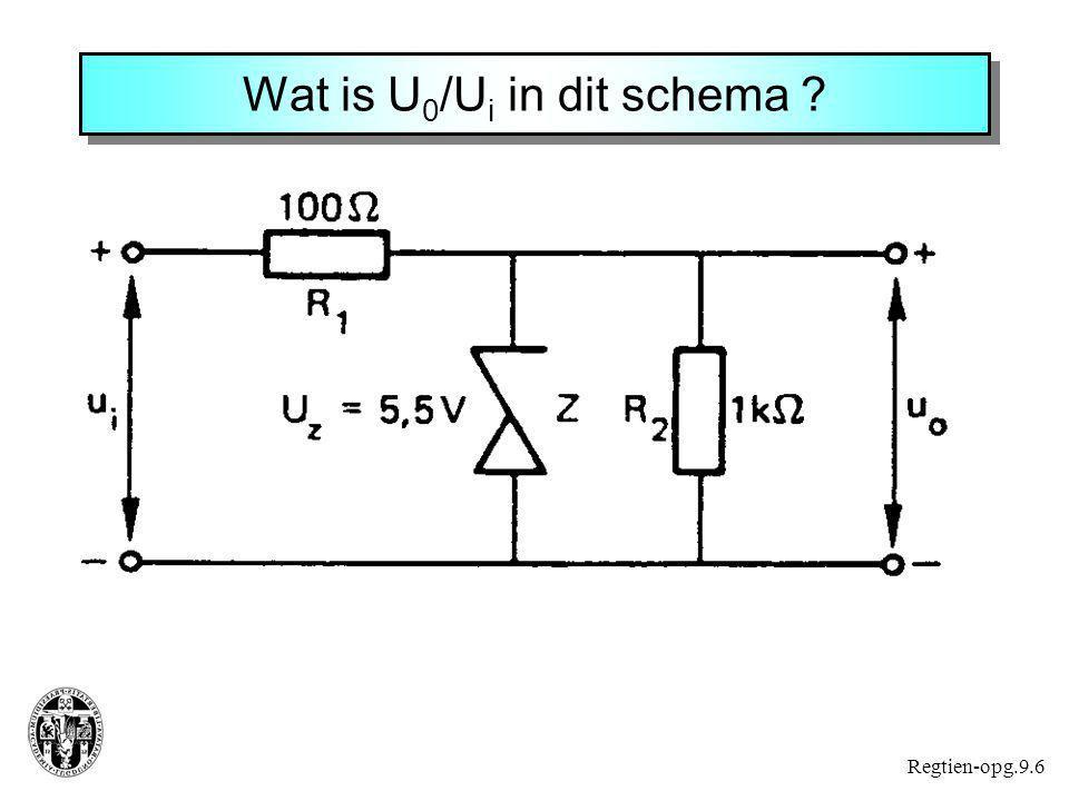 Wat is U 0 /U i in dit schema ? Regtien-opg.9.6