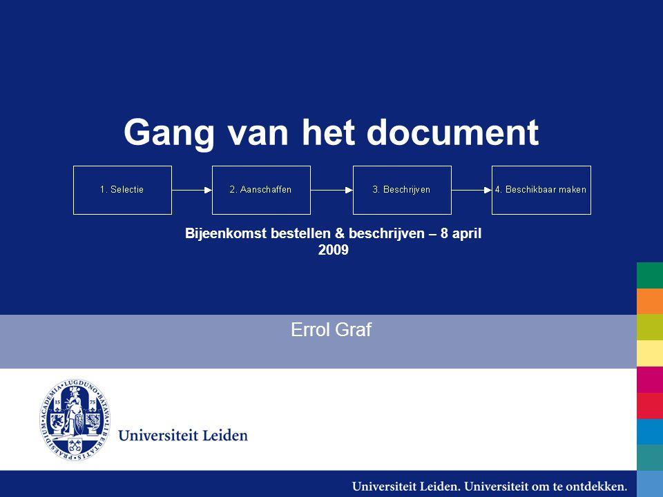 Doelstelling -Het realiseren van een grotere efficiëntie van het gehele acquisitie- en catalogiseerproces met behoud van kwaliteit, dus: -Doorvoersnelheid significant verbeteren -Werkprocessen verbeteren (eenvoudig en eenduidig) -Records verrijken -Voorwaarden -Aanwezigheid en bruikbaarheid records in landelijke informatie-infrastructuur -Blijven participeren in ontwikkelingen die zich landelijk en internationaal voordoen