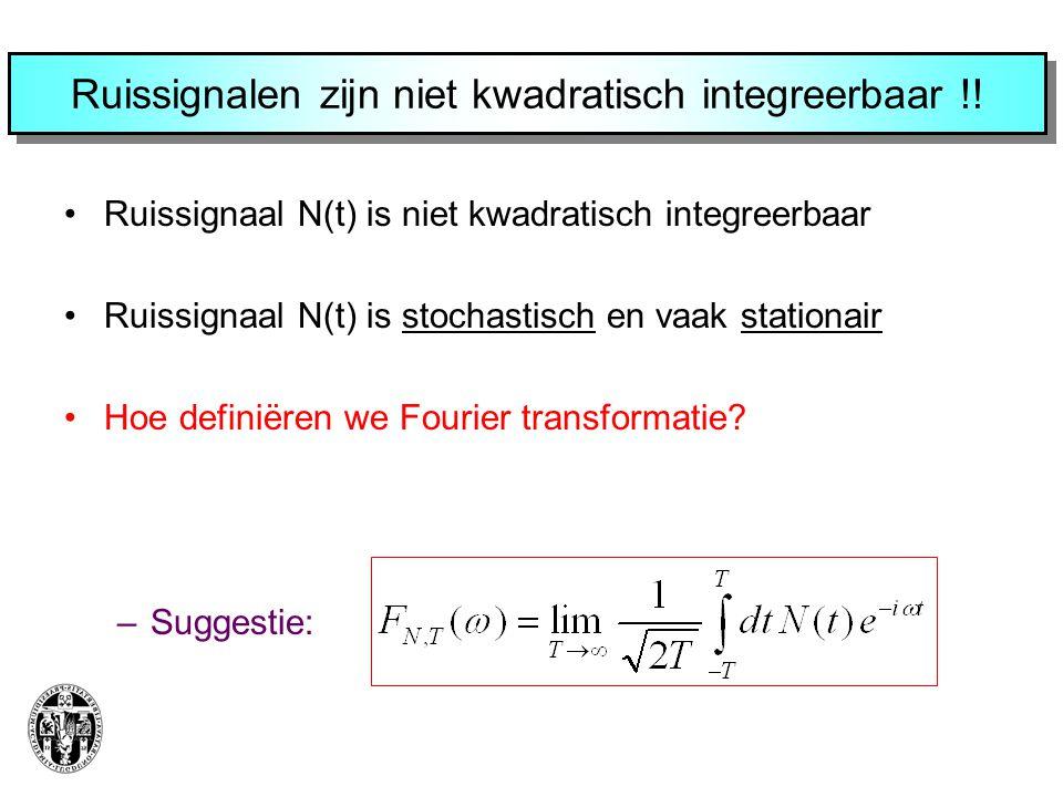 Ruissignalen zijn niet kwadratisch integreerbaar !.