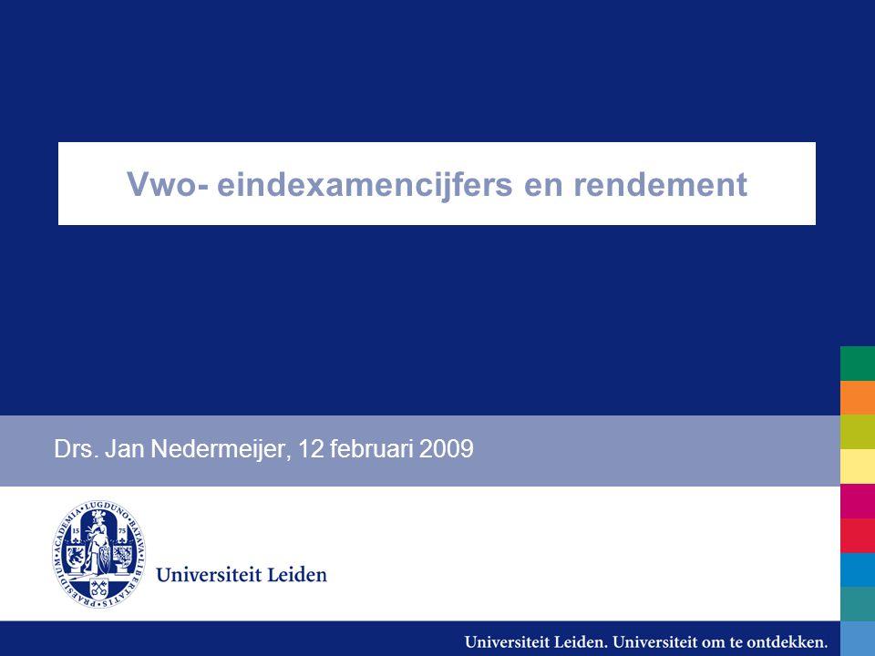 Vwo- eindexamencijfers en rendement Drs. Jan Nedermeijer, 12 februari 2009