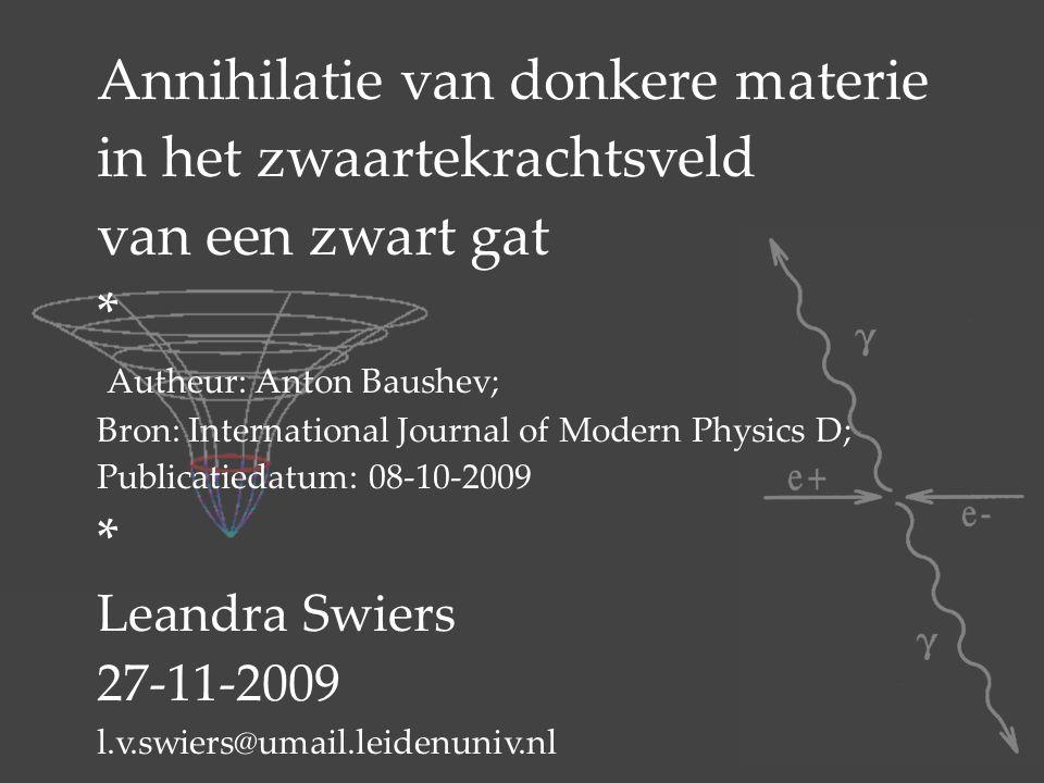 Annihilatie van donkere materie in het zwaartekrachtsveld van een zwart gat * Autheur: Anton Baushev; Bron: International Journal of Modern Physics D;