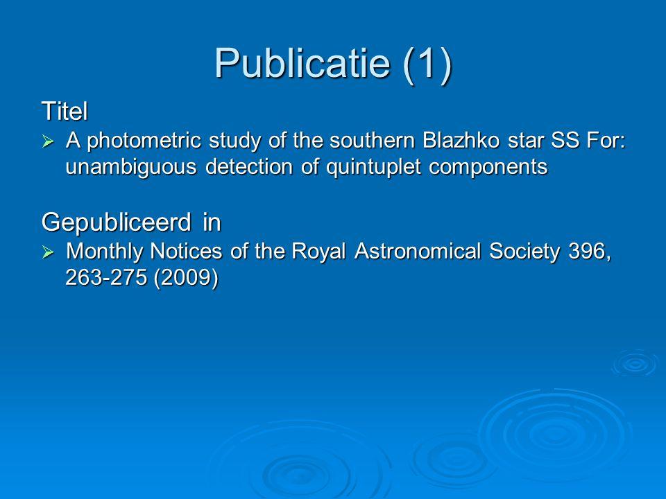 Publicatie (2) Auteurs  Institute of Astronomy, Wenen, Oostenrijk K.Kolenberg, E.Guggenberger, P.Lenz, L.Smitzberger, P.Beck K.Kolenberg, E.Guggenberger, P.Lenz, L.Smitzberger, P.Beck  University of Capetown, Zuid Afrika: T.Medupe T.Medupe  Australian National University, Australië: R.R.Shobbrook R.R.Shobbrook  North West University, Mmabatho, Zuid Afrika: B.Ngwato B.Ngwato  Leiden Observatory, Leiden, Nederland J.Lub J.Lub