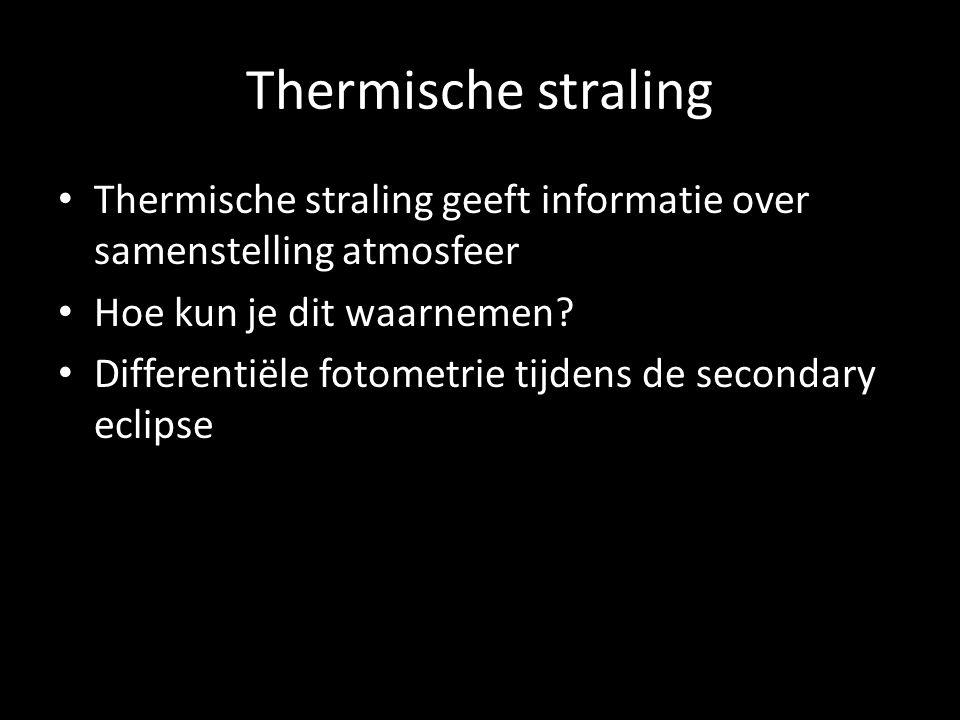 Thermische straling Thermische straling geeft informatie over samenstelling atmosfeer Hoe kun je dit waarnemen.