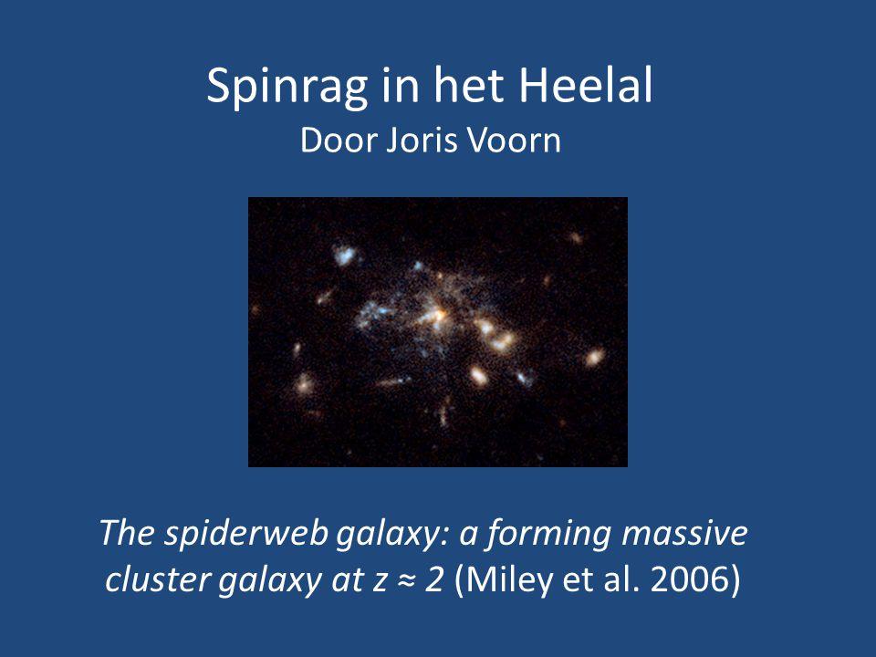Analyse van ketting- en 'kikkervisje'stelsels: - geconcentreerd rond spinnenwebstelsel - gelinkt aan ontstaan van massief stelsel Diffuse emissie tussen de klonten: - kleur komt overeen met stervormingsgebied - stervorming met snelheid > 100 M zon /jaar Lyα gedetecteerd bij alle satellietstelsels: - radiële snelheden van duizenden km/s Grootste deel spinnenwebstelsel niet beïnvloedt door radiobron