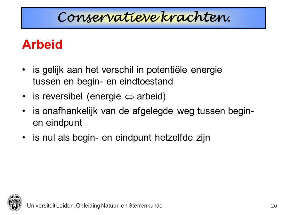 Universiteit Leiden, Opleiding Natuur- en Sterrenkunde19 Samenvatting E U K K U E=K+U