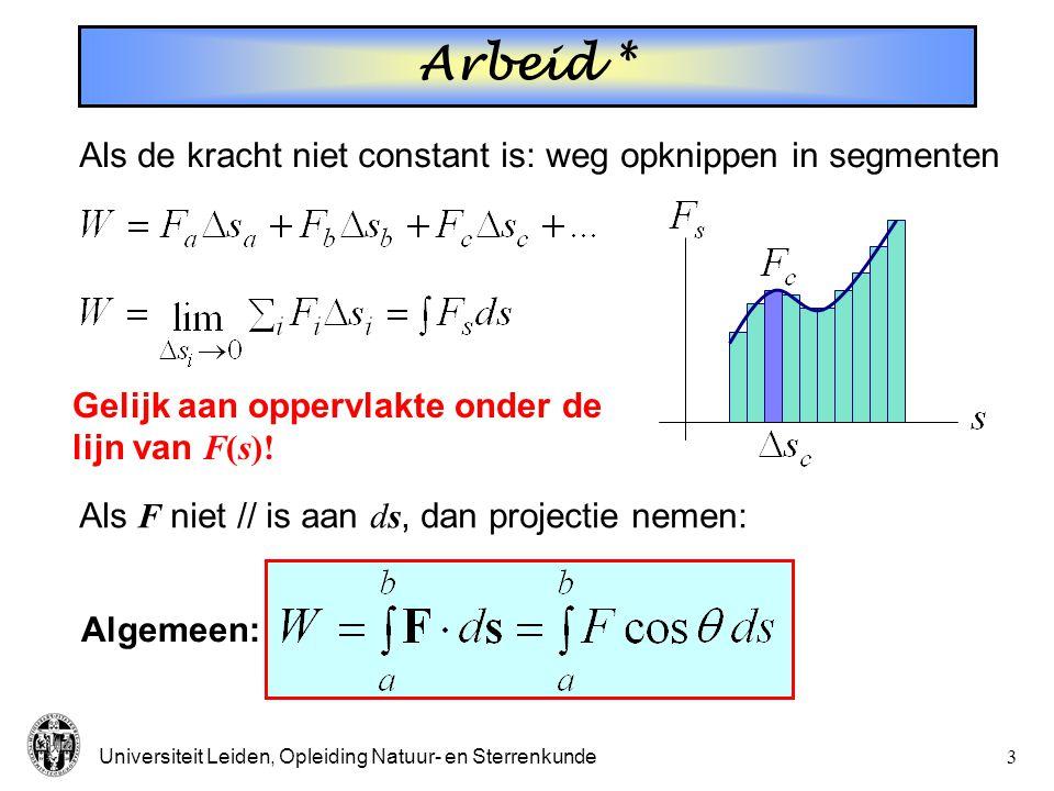 Universiteit Leiden, Opleiding Natuur- en Sterrenkunde13 Potentiële energie: gravitatie (N.B.: min-teken  F tegengesteld aan r ) ( F = 0 als r   ) Arbeid: Potentiële energie: