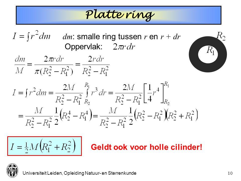Universiteit Leiden, Opleiding Natuur- en Sterrenkunde9 Traagheidsmoment ** Voorwerp bestaande uit meerdere deeltjes:  N.B.: traagheidsmoment hangt a