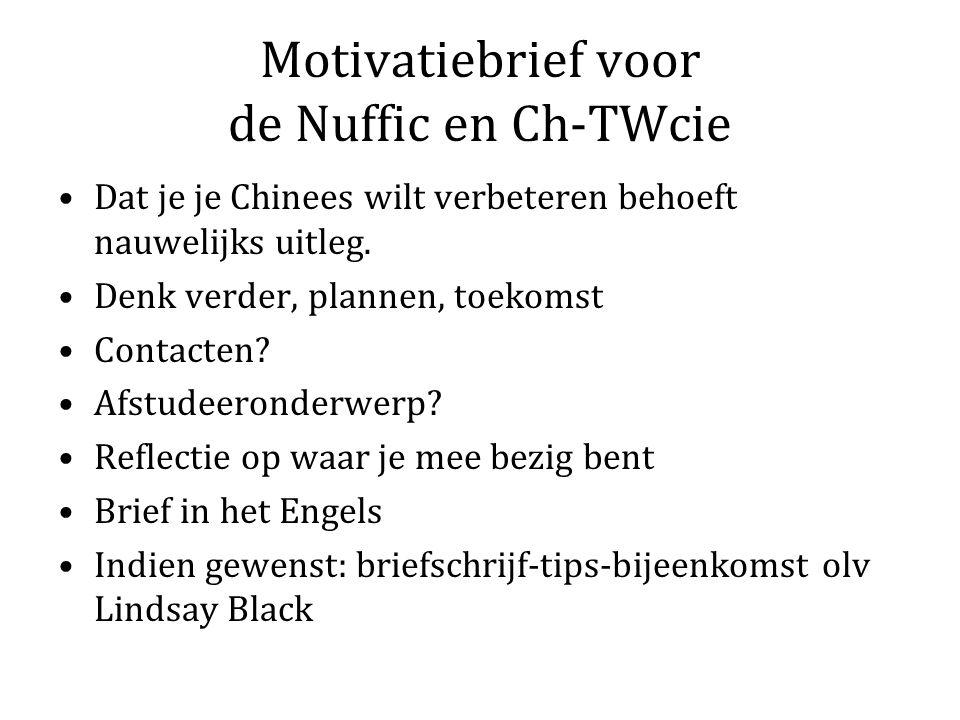 Motivatiebrief voor de Nuffic en Ch-TWcie Dat je je Chinees wilt verbeteren behoeft nauwelijks uitleg.