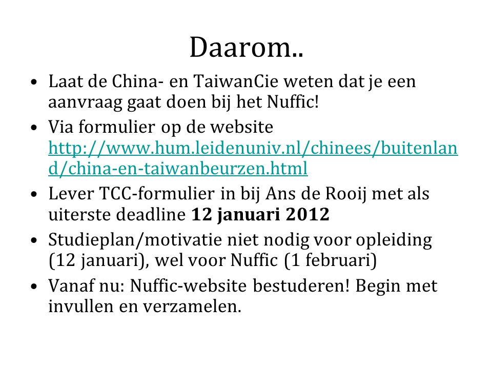 Daarom.. Laat de China- en TaiwanCie weten dat je een aanvraag gaat doen bij het Nuffic.