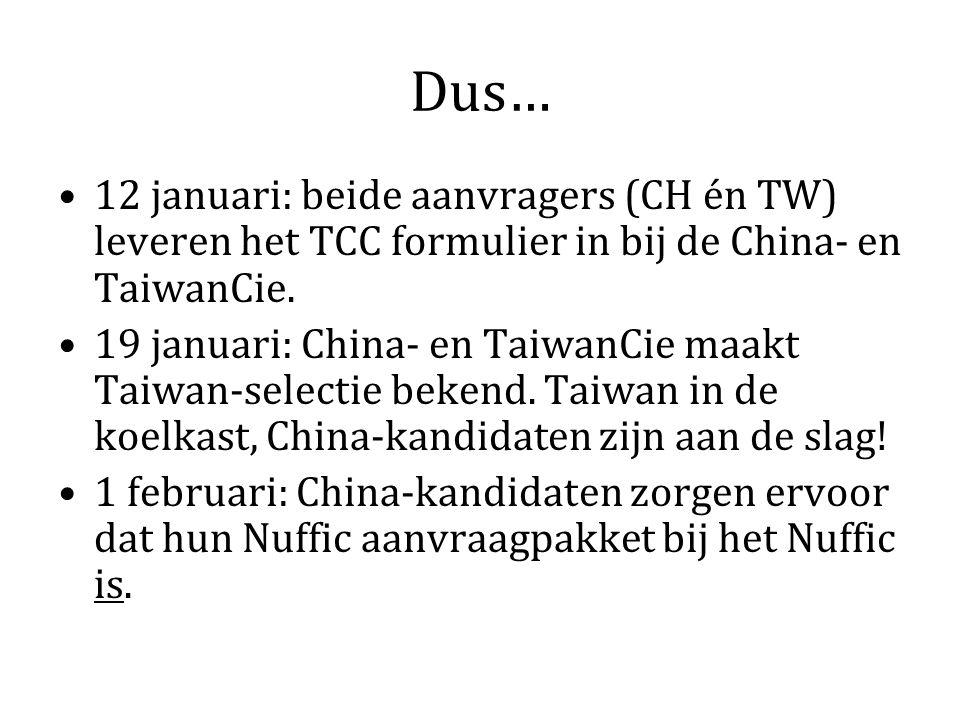 Dus… 12 januari: beide aanvragers (CH én TW) leveren het TCC formulier in bij de China- en TaiwanCie.