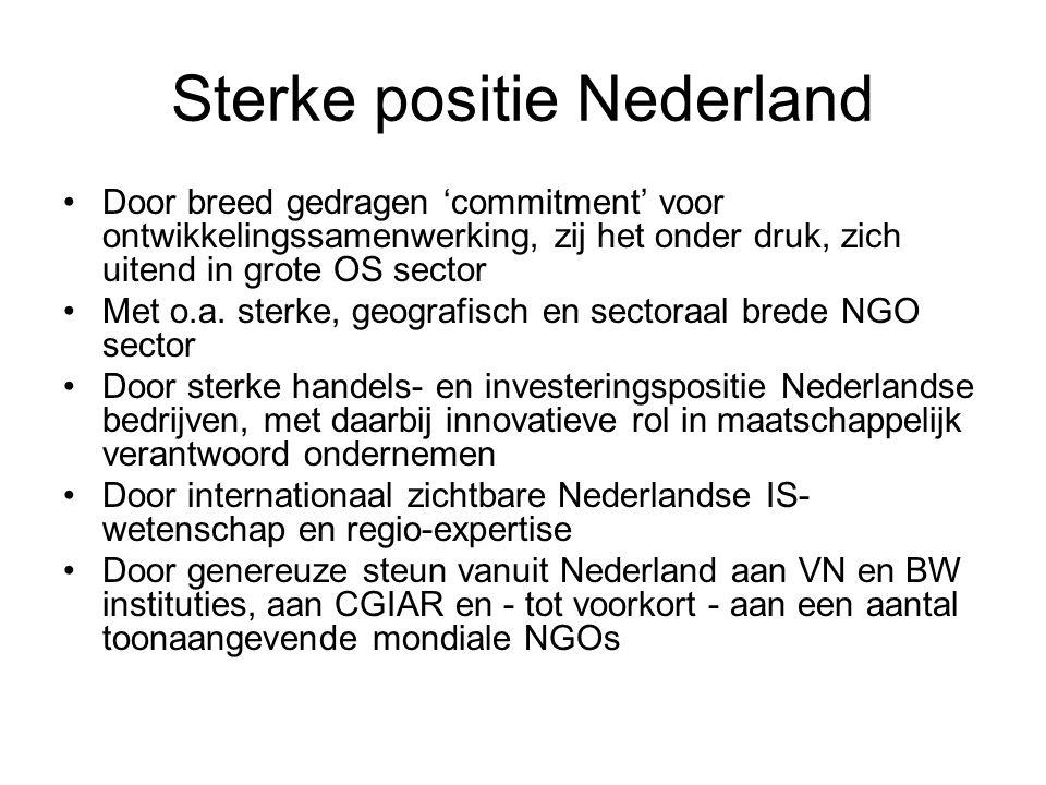 Sterke positie Nederland Door breed gedragen 'commitment' voor ontwikkelingssamenwerking, zij het onder druk, zich uitend in grote OS sector Met o.a.