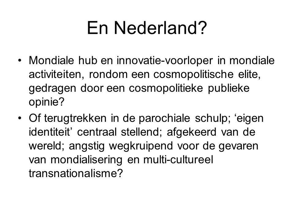 En Nederland? Mondiale hub en innovatie-voorloper in mondiale activiteiten, rondom een cosmopolitische elite, gedragen door een cosmopolitieke publiek