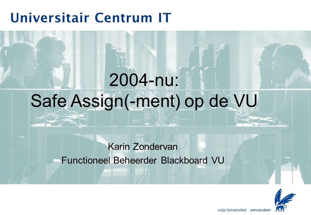 Overzicht Resultaten Evaluatie Safe Assignment 2004-2007 Good practice bij een faculteit (FEWEB) Samenhang met digitale scriptiedatabase UB