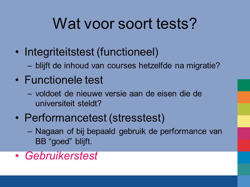 Wat voor soort tests.