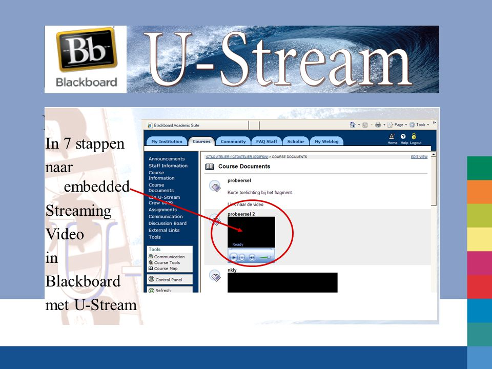 In 7 stappen naar In 7 stappen naar embedded Streaming Video in Blackboard met U-Stream