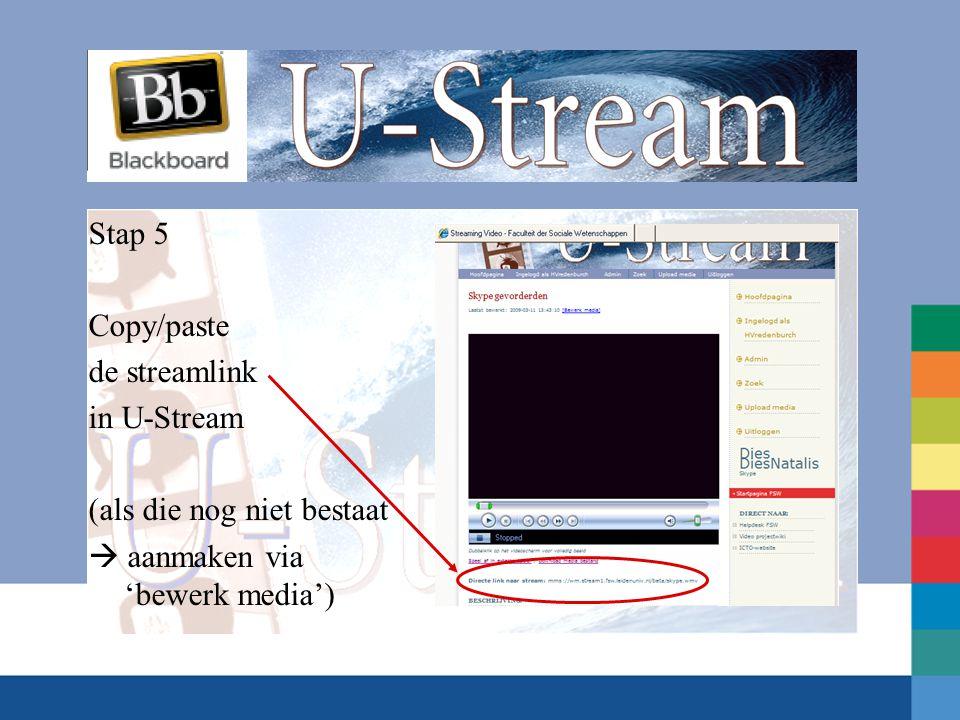 Stap 5 Copy/paste de streamlink in U-Stream (als die nog niet bestaat  aanmaken via 'bewerk media')