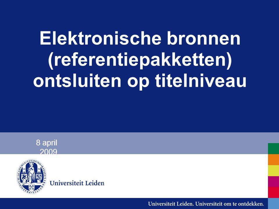 Elektronische bronnen (referentiepakketten) ontsluiten op titelniveau 8 april 2009