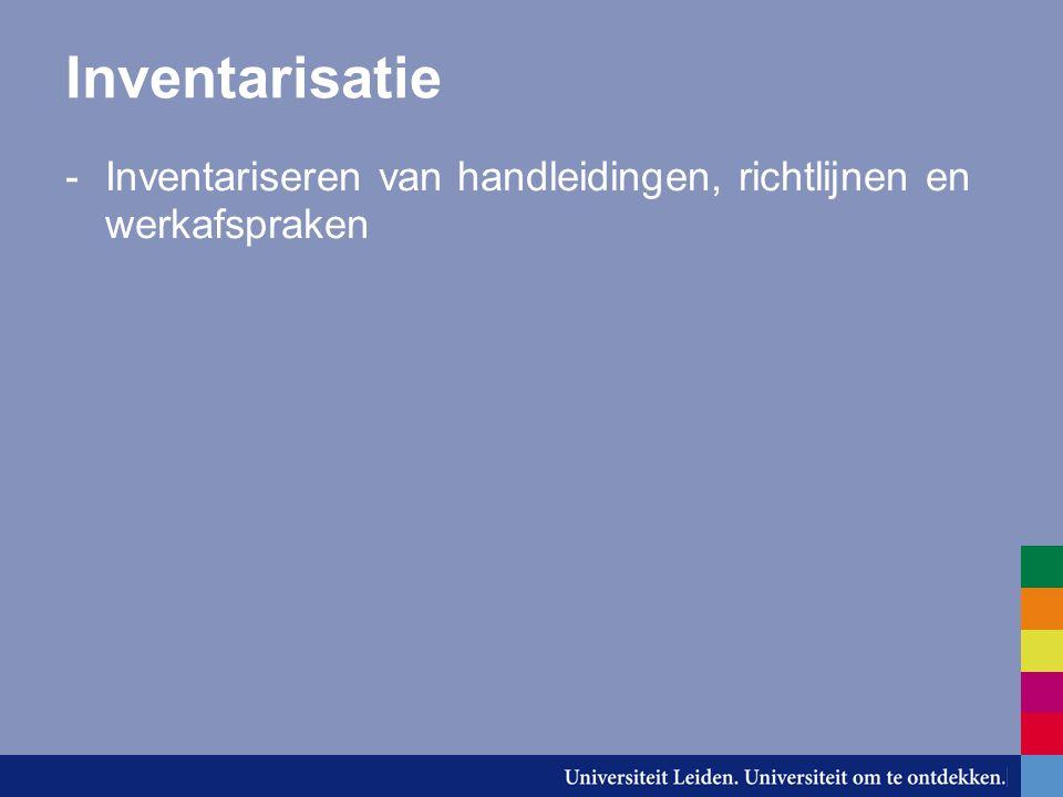 Inventarisatie -Inventariseren van handleidingen, richtlijnen en werkafspraken Daaruit volgen: -Beschrijving van huidig werkproces