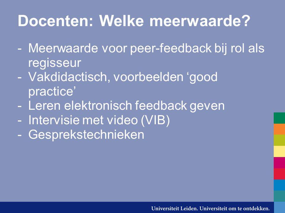 Docenten: Welke meerwaarde? -Meerwaarde voor peer-feedback bij rol als regisseur -Vakdidactisch, voorbeelden 'good practice' -Leren elektronisch feedb