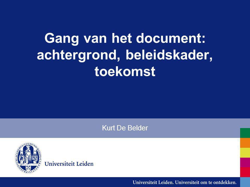 Gang van het document: achtergrond, beleidskader, toekomst Kurt De Belder