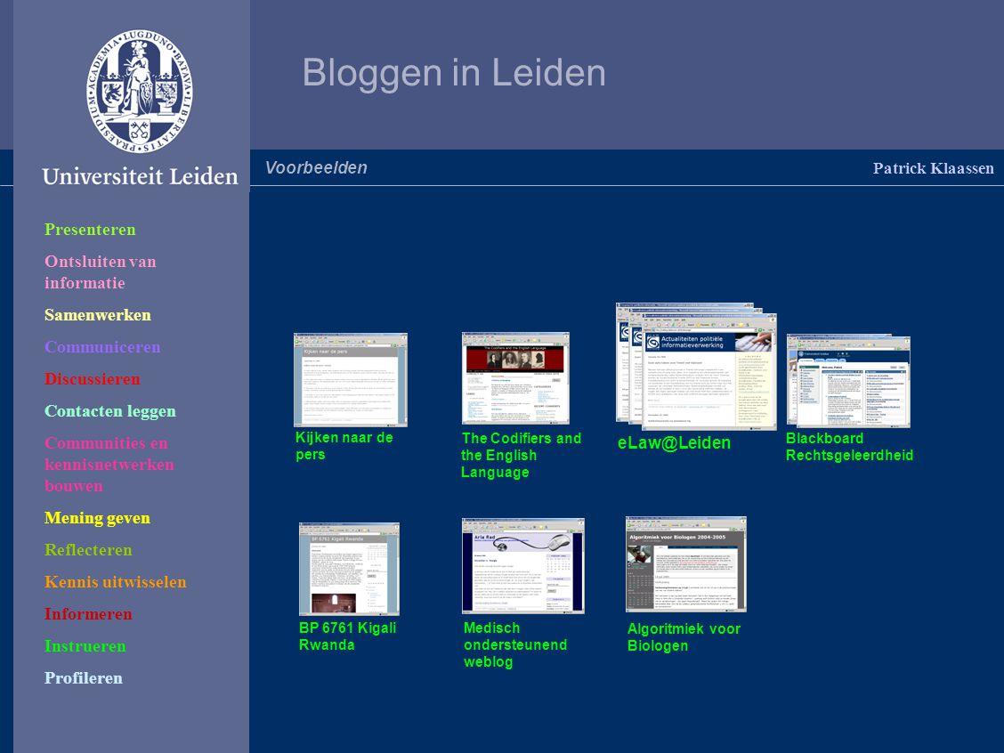 Bloggen in Leiden Patrick Klaassen Voorbeelden Kijken naar de pers The Codifiers and the English Language eLaw@Leiden Blackboard Rechtsgeleerdheid Med
