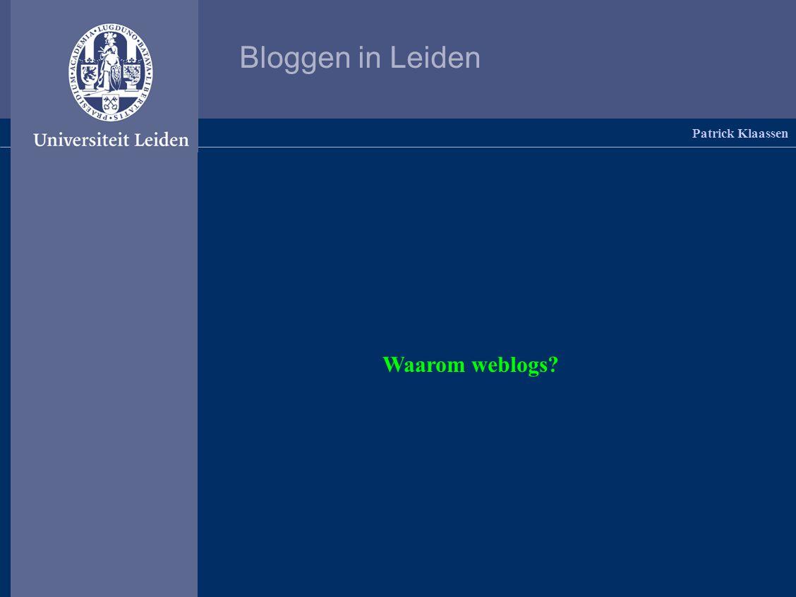 Bloggen in Leiden Patrick Klaassen Waarom weblogs