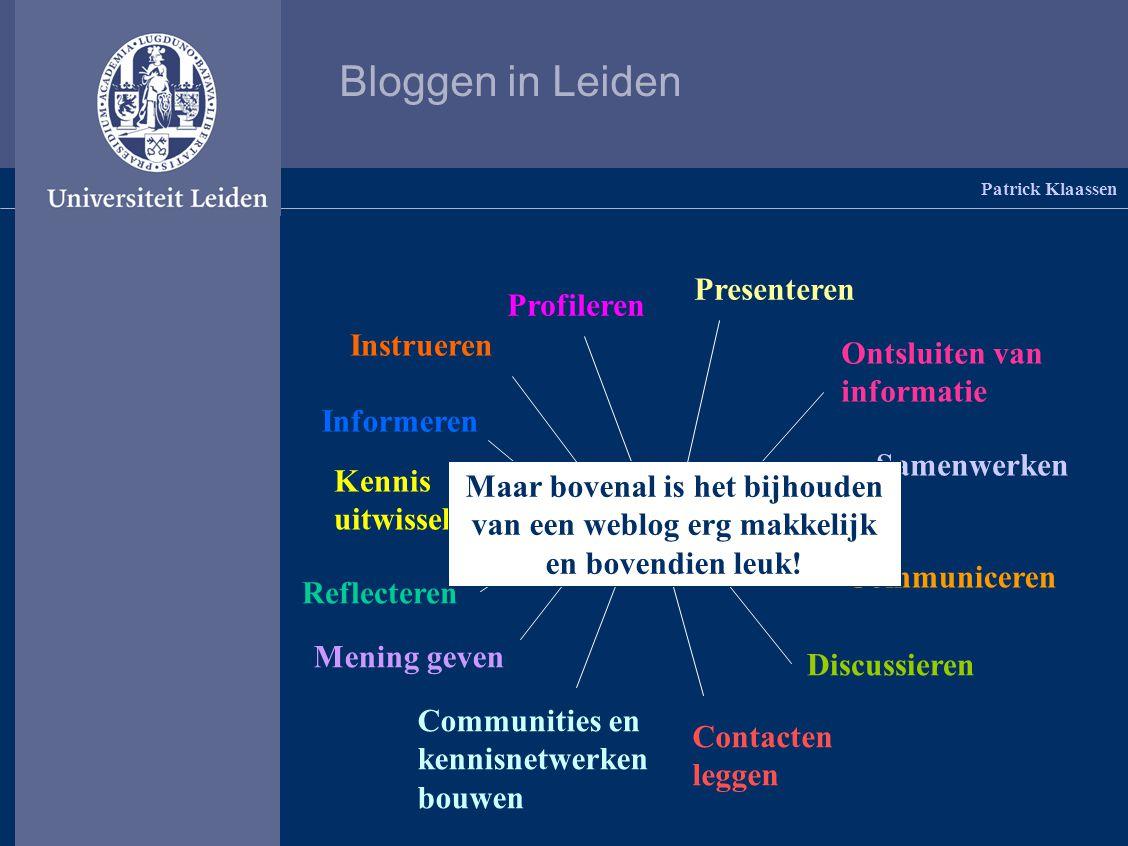 Bloggen in Leiden Patrick Klaassen Weblogs in een academische omgeving.