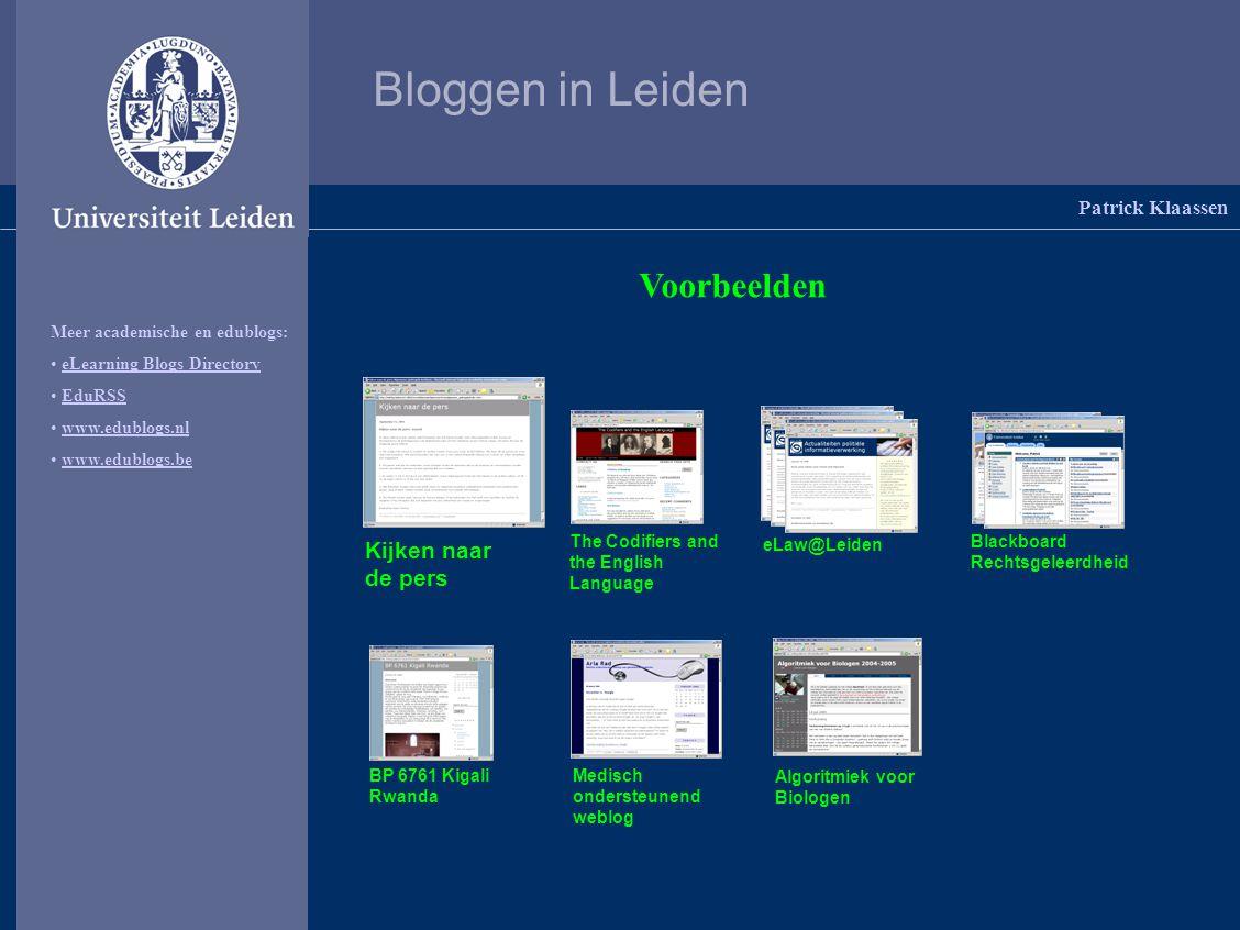 Bloggen in Leiden Patrick Klaassen Voorbeelden > Blackboard Rechtsgeleerdheid Presenteren Ontsluiten van informatie Samenwerken Communiceren Discussieren Contacten leggen Communities en kennisnetwerken bouwen Mening geven Reflecteren Kennis uitwisselen Informeren Instrueren Profileren