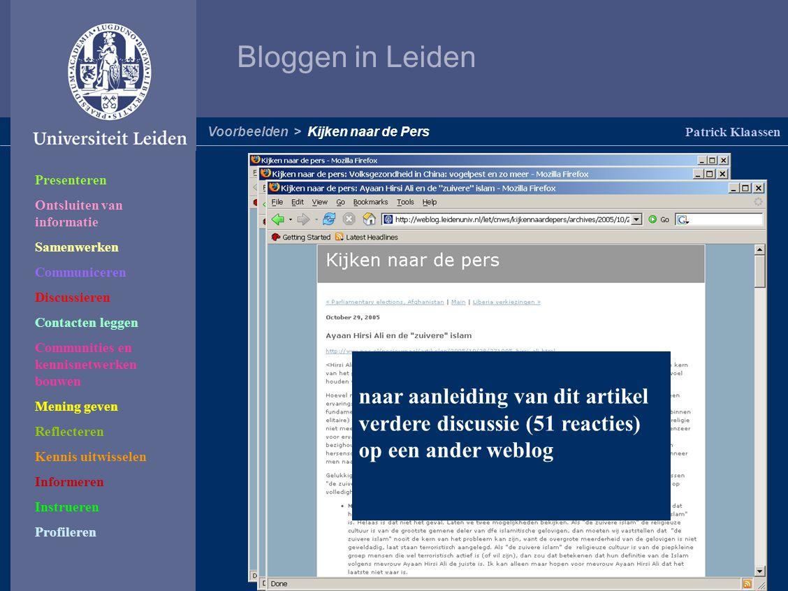 Bloggen in Leiden Patrick Klaassen Conclusie: Weblogs en de universiteit een Perfect Fit!