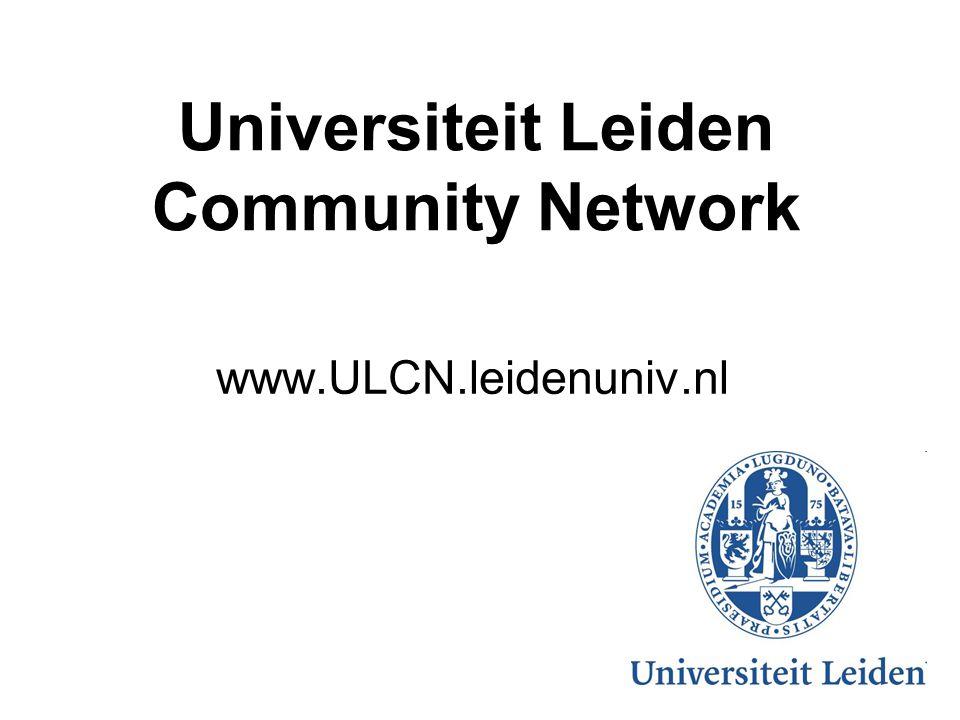 www.ULCN.leidenuniv.nl Universiteit Leiden Community Network