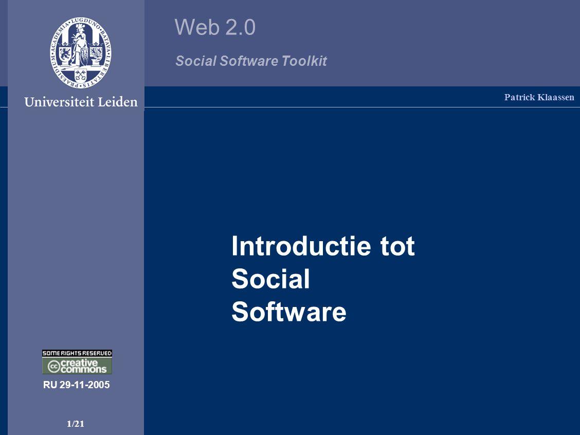 Web 2.0 Social Software Toolkit 12/21 Patrick Klaassen Weblogs | Flickr | Wiki's | RSS | Bloglines | del.ico.us RSS RSS staat voor Really Simple Syndication en is een programmeertaal die is gebaseerd op XML