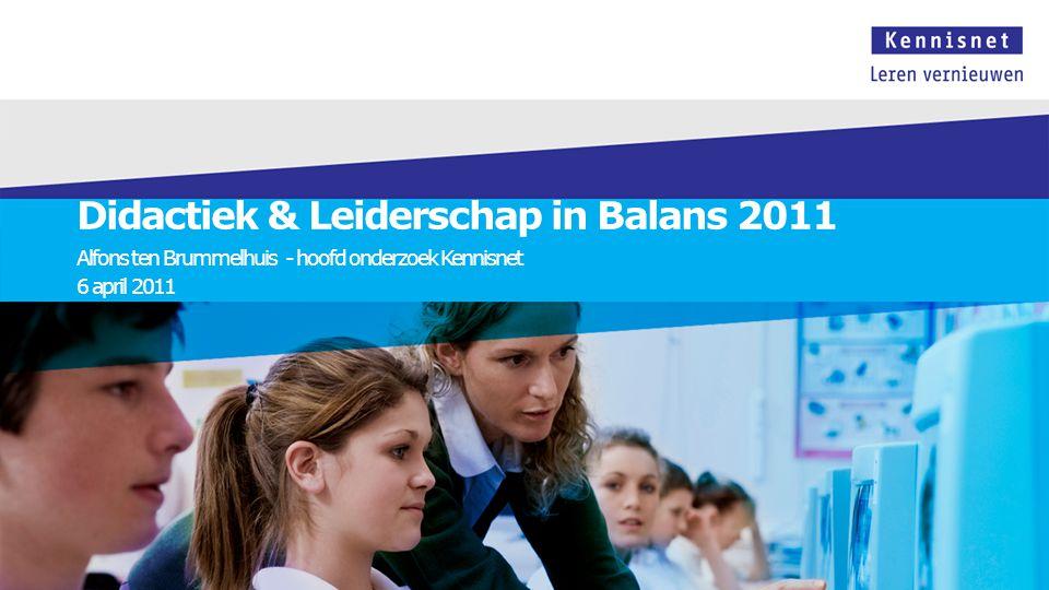 Didactiek & Leiderschap in Balans 2011 Alfons ten Brummelhuis - hoofd onderzoek Kennisnet 6 april 2011