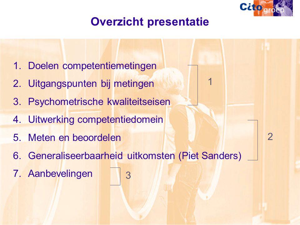 Overzicht presentatie 1.Doelen competentiemetingen 2.Uitgangspunten bij metingen 3.Psychometrische kwaliteitseisen 4.Uitwerking competentiedomein 5.Meten en beoordelen 6.Generaliseerbaarheid uitkomsten (Piet Sanders) 7.Aanbevelingen 12 3