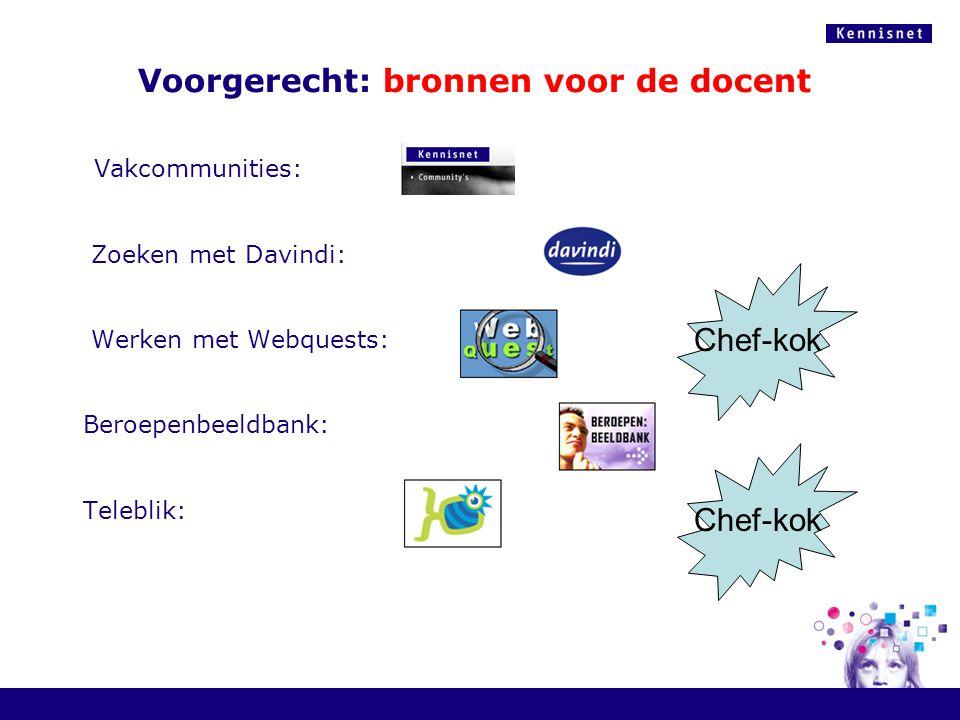 Voorgerecht: bronnen voor de docent Vakcommunities: Zoeken met Davindi: Werken met Webquests: Beroepenbeeldbank: Teleblik: 1 Chef-kok
