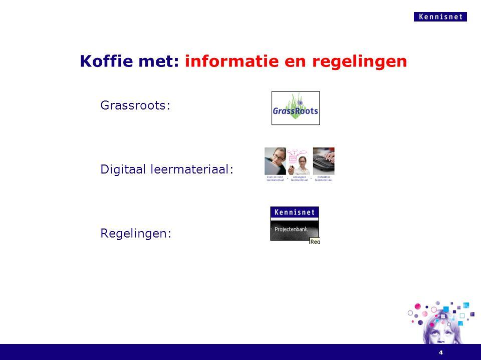 Koffie met: informatie en regelingen Grassroots: Digitaal leermateriaal: Regelingen: 4
