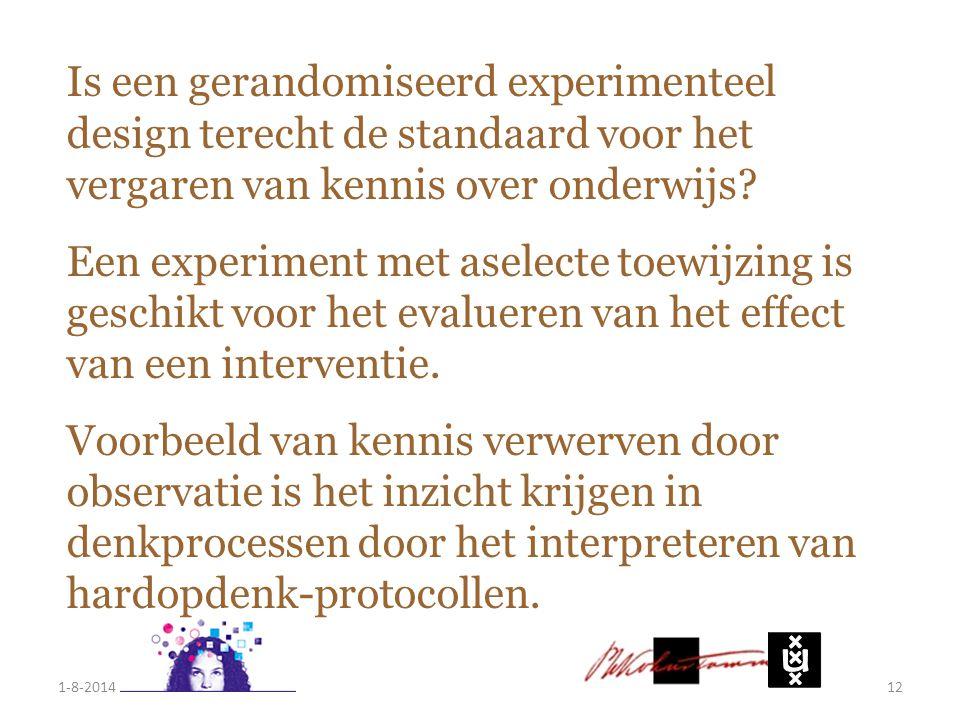 1-8-201412 Is een gerandomiseerd experimenteel design terecht de standaard voor het vergaren van kennis over onderwijs? Een experiment met aselecte to