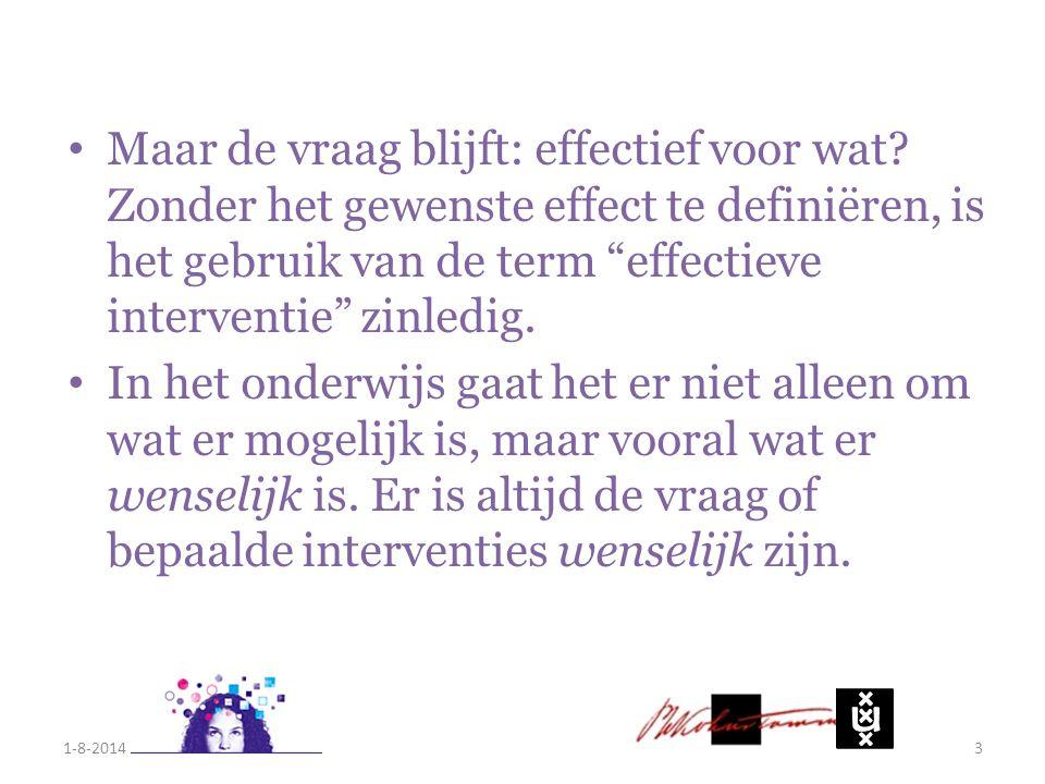 """Maar de vraag blijft: effectief voor wat? Zonder het gewenste effect te definiëren, is het gebruik van de term """"effectieve interventie"""" zinledig. In h"""