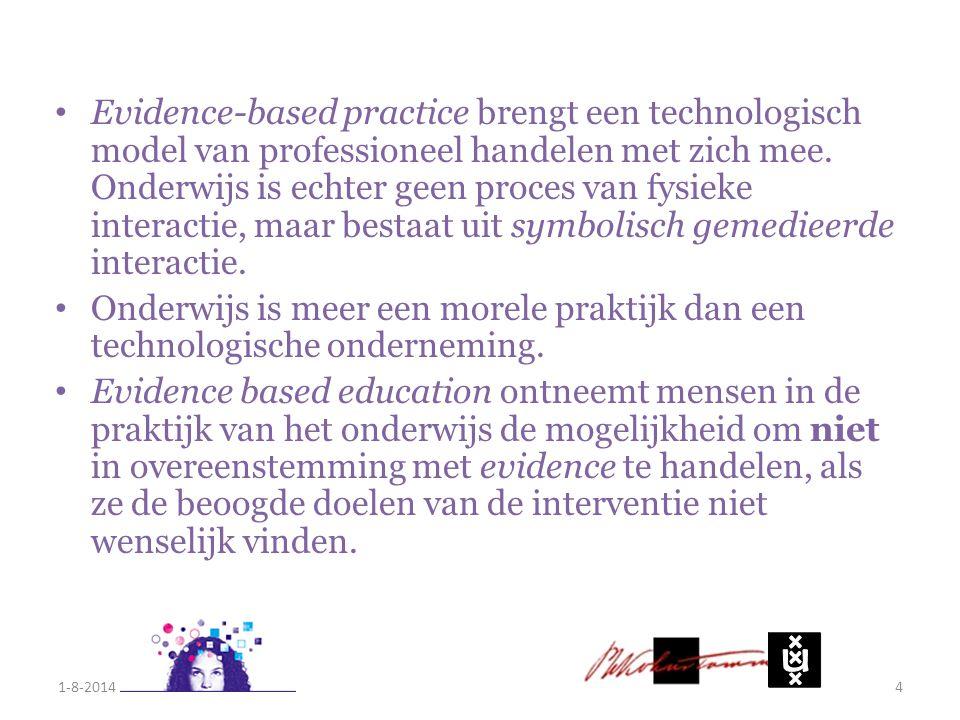 Evidence-based practice brengt een technologisch model van professioneel handelen met zich mee. Onderwijs is echter geen proces van fysieke interactie