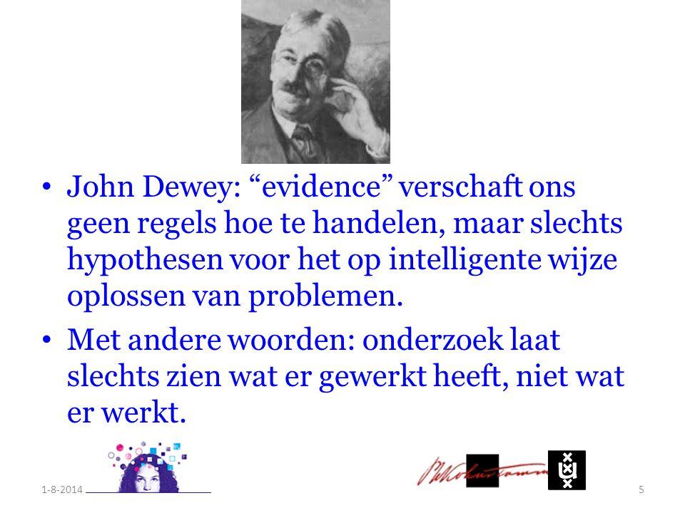 """John Dewey: """"evidence"""" verschaft ons geen regels hoe te handelen, maar slechts hypothesen voor het op intelligente wijze oplossen van problemen. Met a"""