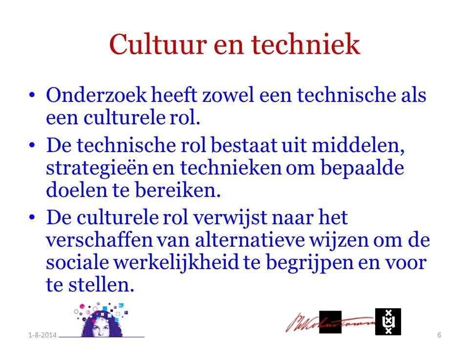 Cultuur en techniek Onderzoek heeft zowel een technische als een culturele rol. De technische rol bestaat uit middelen, strategieën en technieken om b