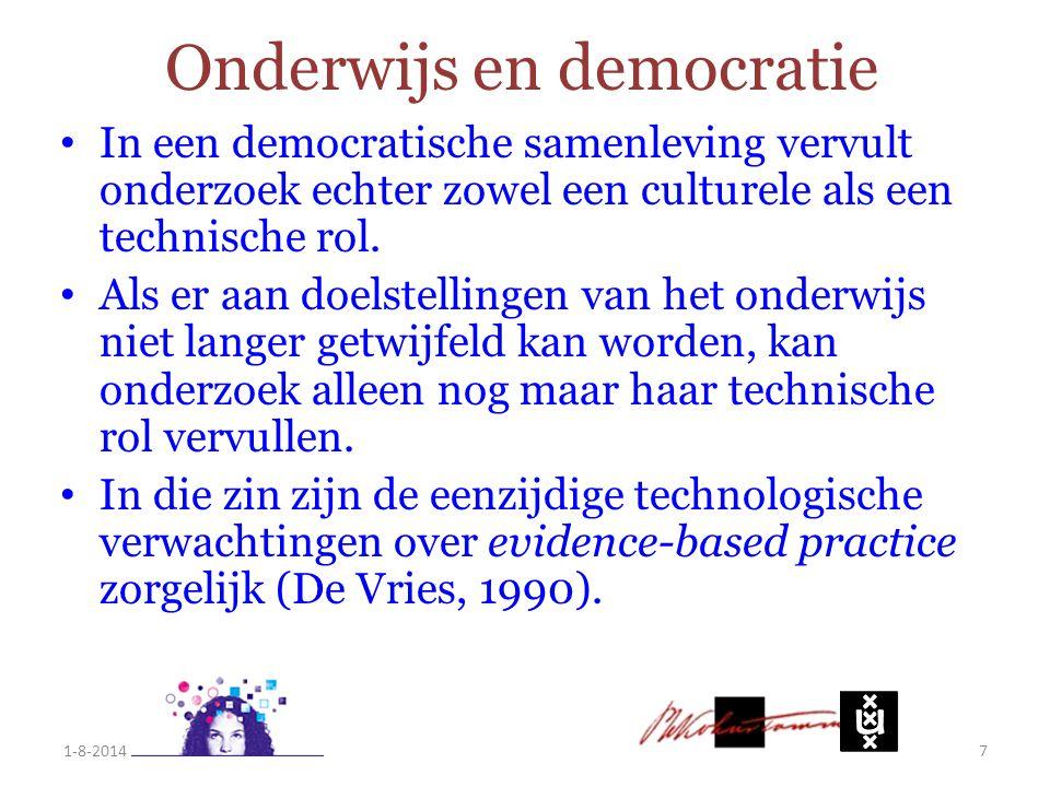 Onderwijs en democratie In een democratische samenleving vervult onderzoek echter zowel een culturele als een technische rol. Als er aan doelstellinge