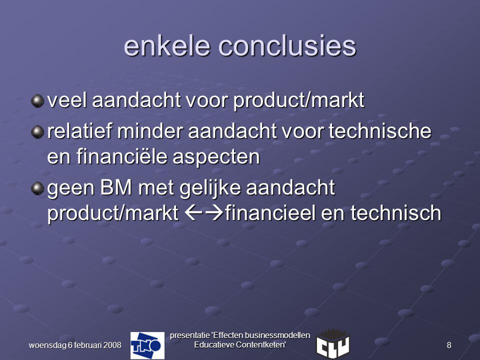 8woensdag 6 februari 2008 presentatie 'Effecten businessmodellen Educatieve Contentketen' enkele conclusies veel aandacht voor product/markt relatief