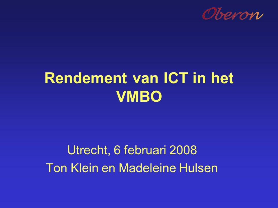 Rendement van ICT in het VMBO Utrecht, 6 februari 2008 Ton Klein en Madeleine Hulsen
