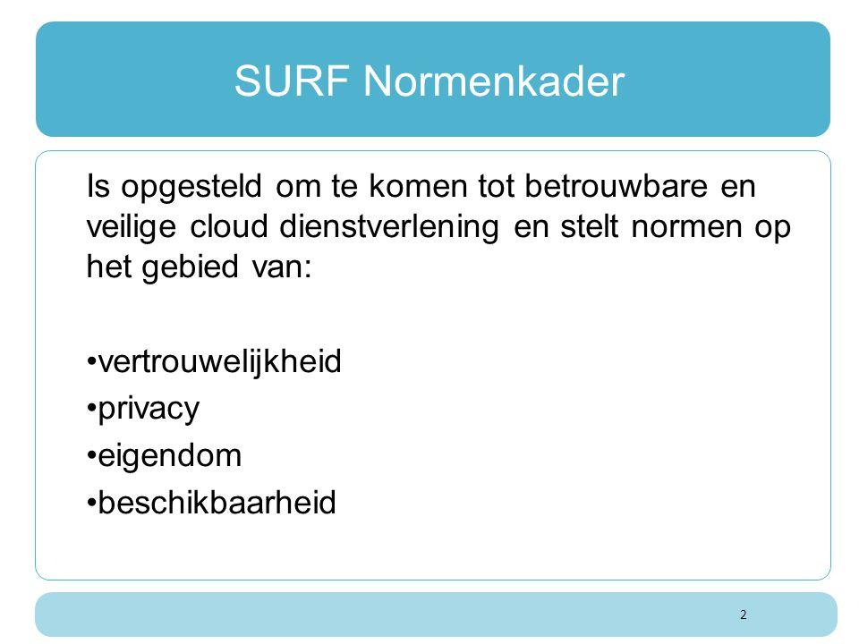 2 Is opgesteld om te komen tot betrouwbare en veilige cloud dienstverlening en stelt normen op het gebied van: vertrouwelijkheid privacy eigendom besc