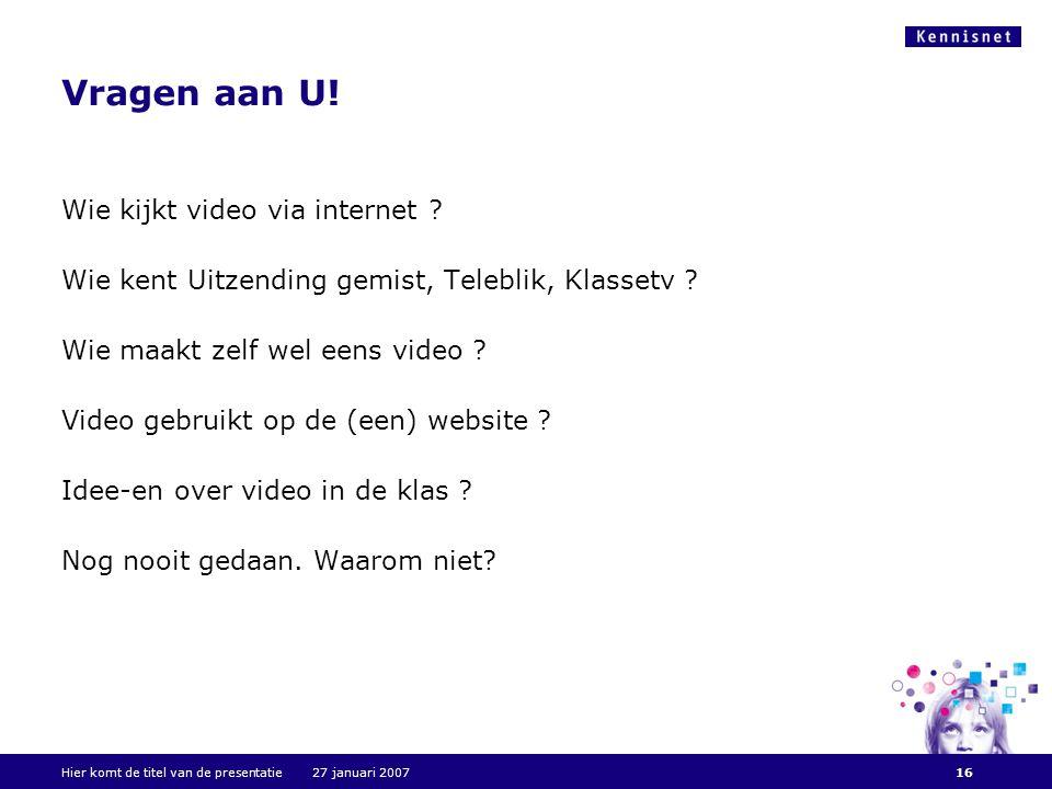 Vragen aan U. Wie kijkt video via internet . Wie kent Uitzending gemist, Teleblik, Klassetv .