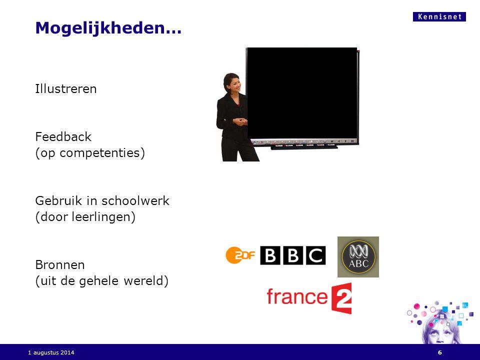 Hier komt de titel van de presentatie 27 januari 20076 Mogelijkheden… Illustreren Feedback (op competenties) Gebruik in schoolwerk (door leerlingen) Bronnen (uit de gehele wereld) 1 augustus 2014