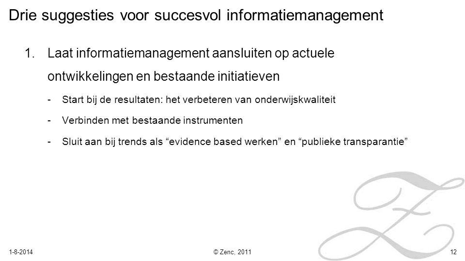 Drie suggesties voor succesvol informatiemanagement 1.Laat informatiemanagement aansluiten op actuele ontwikkelingen en bestaande initiatieven -Start