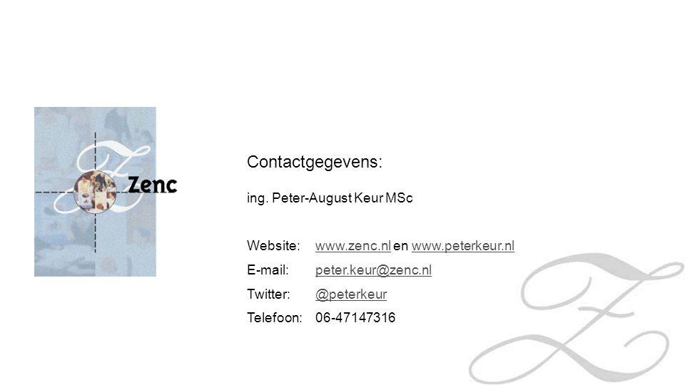 Contactgegevens: ing. Peter-August Keur MSc Website:www.zenc.nl en www.peterkeur.nlwww.zenc.nlwww.peterkeur.nl E-mail:peter.keur@zenc.nlpeter.keur@zen