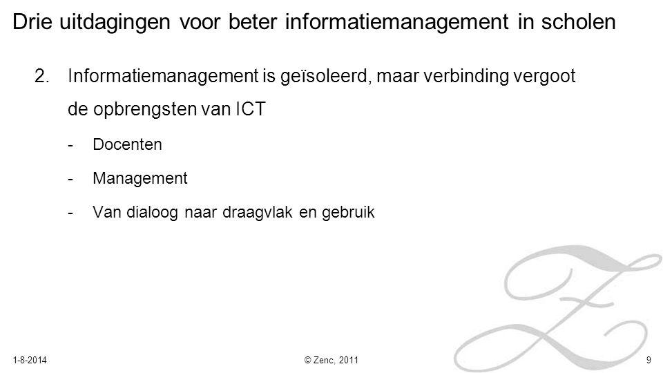 Drie uitdagingen voor beter informatiemanagement in scholen 2.Informatiemanagement is geïsoleerd, maar verbinding vergoot de opbrengsten van ICT -Doce