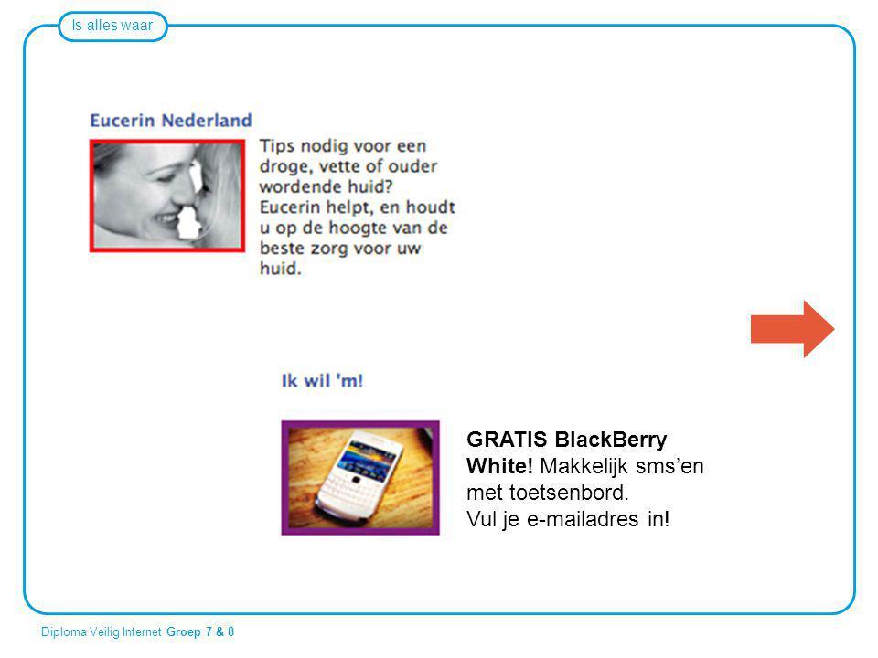 Is alles waar Diploma Veilig Internet Groep 7 & 8 GRATIS BlackBerry White! Makkelijk sms'en met toetsenbord. Vul je e-mailadres in!